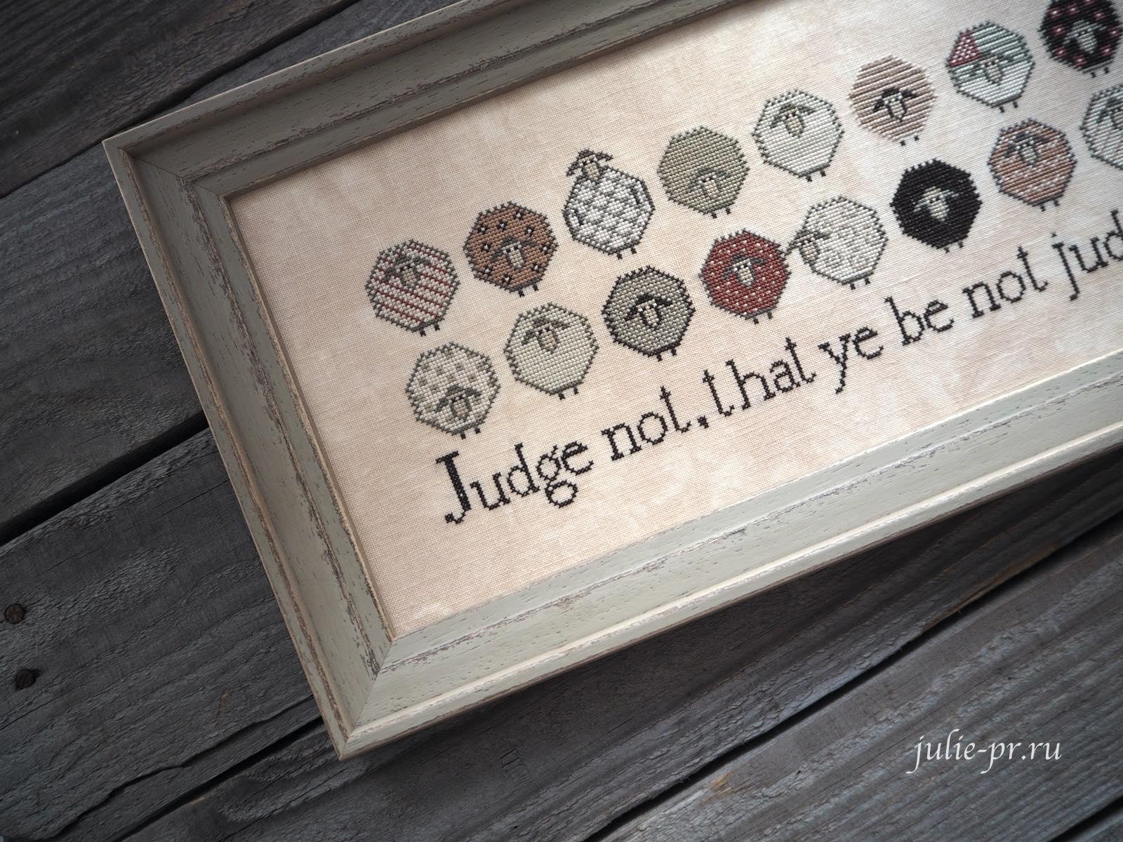 Plum street samplers, Judge not, вышивка крестом, примитив, вышивка на льне